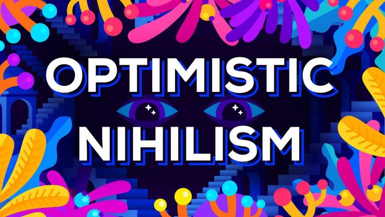 Oптимистичен Нихилизъм